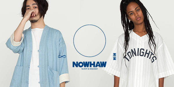 NOWHAW 2017S/S LOOK BOOK
